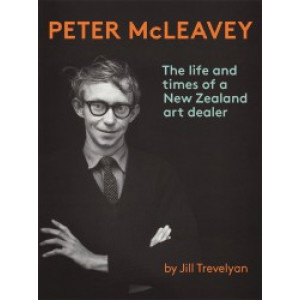 Peter McLeavey:  Life and Times of a New Zealand Art Dealer
