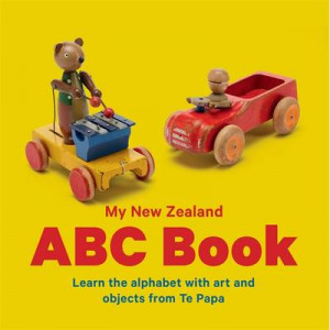 My New Zealand ABC: Learn the Alphabet with Art and Objects from Te Papa: Board Book