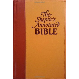 Skeptic's Annotated Bible: The King James Version from a Skeptic's Point of View