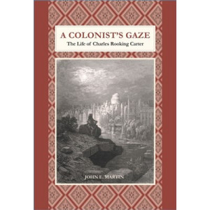 Colonist's Gaze: The Life of Charles Rooking Carter