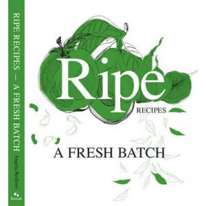 Ripe Recipes: A Fresh Batch