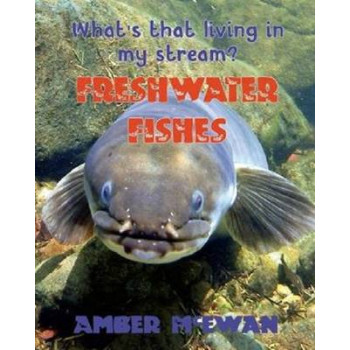 What's That Living in My Stream?: Freshwater Fishes