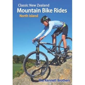 Classic New Zealand Mountain Bike Rides: North Island
