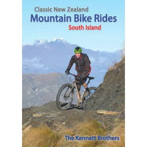 Classic New Zealand Mountain Bike Rides: South Island