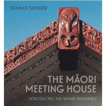 Maori Meeting House: Introducing the Whare Whakairo