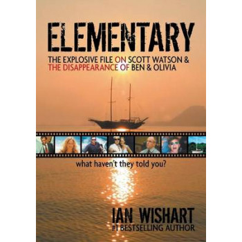 Elementary: The Explosive File on Scott Watson and the Disappearance of Ben and Olivia