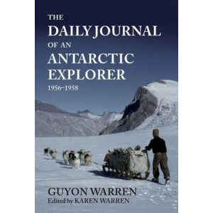 The Daily Journal of an Antarctic Explorer 1956-1958