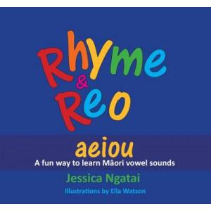 Rhyme & Reo: Aeiou: A Fun Way to Learn Maori Vowel Sounds