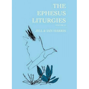 Ephesus Liturgies Vol II