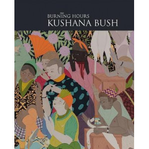 Kushana Bush: The Burning Hours