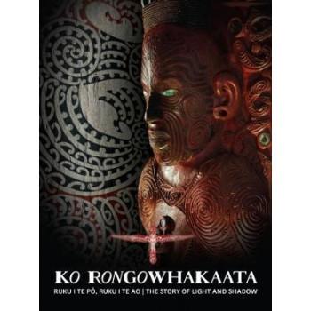 Ko Rongowhakaata: Ruku I Te Po, Ruku I Te Ao   The Story of Light and Shadow