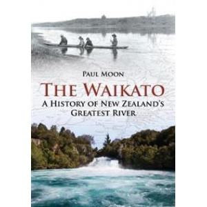 Waikato: A History of New Zealand's Greatest River