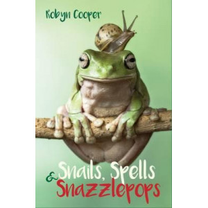 Snails, Spells and Snazzlepops