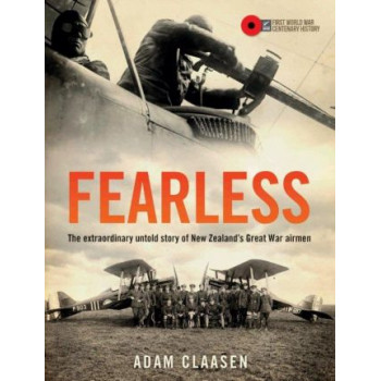 Fearless: The extraordinary untold story of New Zealand's Great War airmen