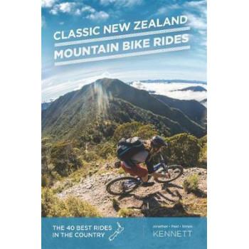 Classic New Zealand Mountain Bike Rides 10E