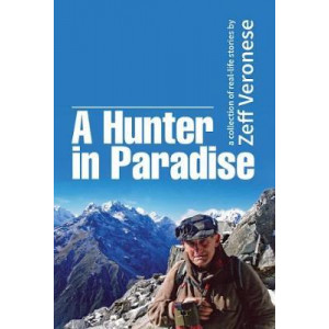 Hunter in Paradise: A Collection of Real-Life Stories