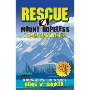 Rescue on Mount Hopeless: A Riwaka Gang Adventure