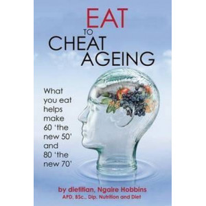 Eat to Cheat Ageing: New Edition