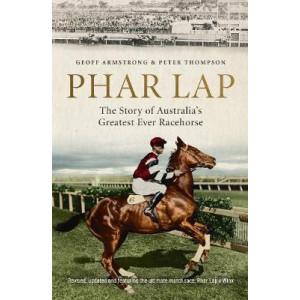 Phar Lap: The Story of Australia's Greatest Ever Racehorse