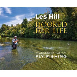 Hooked for Life: A Celebration of Fly Fishing