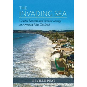 Invading Sea: Coastal hazards and climate change in 21st-century New Zealand