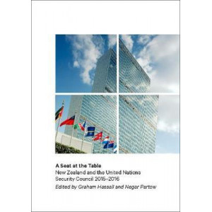 Seat at the Table, A: New Zealand and the United Nations Security Council, 2015-2016