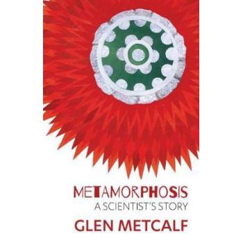 Metamorphosis A Scientist's Journey