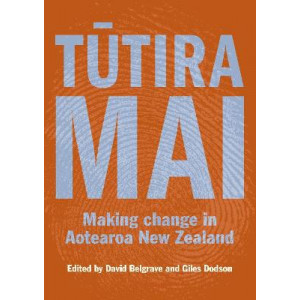 Tutira Mai: Making change in Aotearoa New Zealand