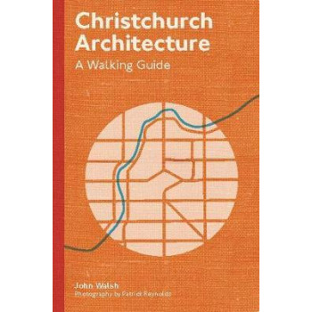 Christchurch Architecture: A Walking Guide
