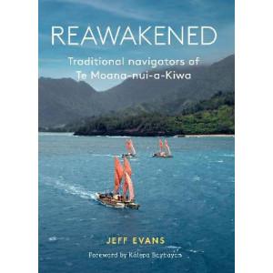 Reawakened: Traditional navigators of Te Moana-nui-a-Kiwa