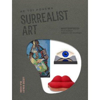 Surrealist Art at Te Papa   He Toi Pohewa: Masterpieces from Museum Boijmans Van Beuningen   He Toi Marupo o Muhiama o Boijmans Van Beuningen