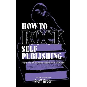 How To Rock Self-Publishing