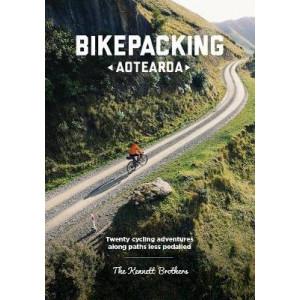 Bikepacking Aotearoa: Twenty cycling adventures along paths less pedalled