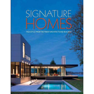 Signature Homes: High Style from the Finest Architects and Builders
