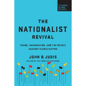 Nationalist Revival: Trade, Immigration, and the Revolt Against Globalization