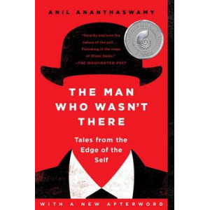 Man Who Wasn't There: Tales from the Edge of the Self