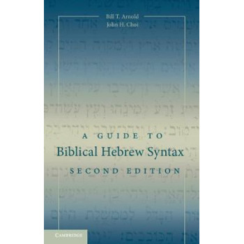 Guide to Biblical Hebrew Syntax 2E