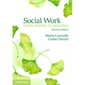 Social Work: From Theory to Practice 2E