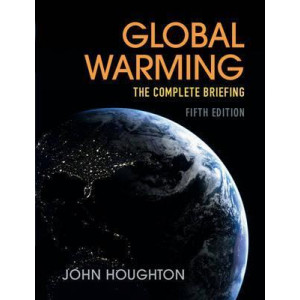 Global Warming: The Complete Briefing (5th Revised Edition, 2015)