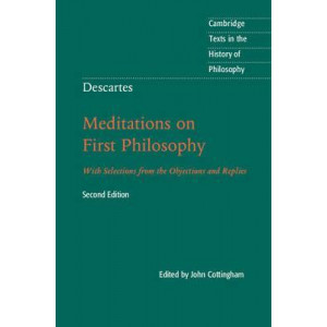 Meditations on First Philosophy   With Selections From the Objections & Replies (2nd Revised edition)