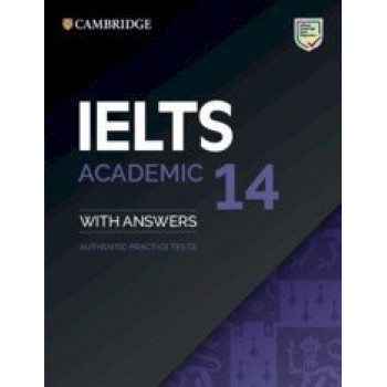 IELTS 14 Academic Student's Book with Answers without Audio: Authentic Practice Tests