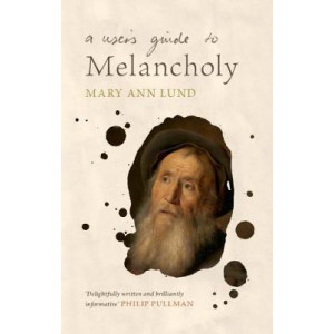 User's Guide to Melancholy. A