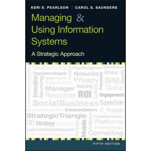 Managing and Using Information Systems: A Strategic Approach (5th Edition)