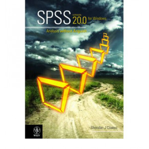 SPSS Version 20.0 for Windows: Analysis without Anguish