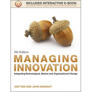 Managing Innovation: Integrating Technological, Market and Organizational Change 5E
