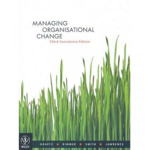 Managing Organisational Change Third Australasian Edition