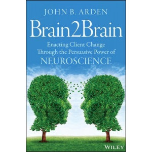 Brain2brain: Enacting Client Change Through the Persuasive Power of Neuroscience