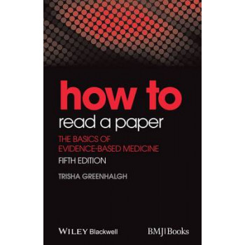 How to Read a Paper: The Basics of Evidence-Based Medicine