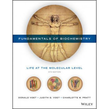Fundamentals of Biochemistry: Life at the Molecular Level 5E