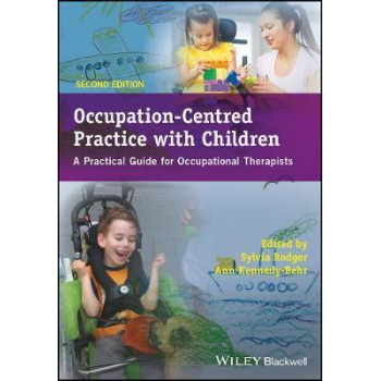 Occupation-centred Practice with Children: A Practical Guide for Occupational Therapists 2E